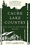 img - for Cache Lake Country: Or, Life in the North Woods book / textbook / text book