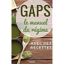 GAPS, le manuel du régime: avec des recettes (French Edition)
