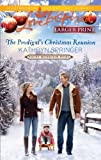 The Prodigal's Christmas Reunion, Kathryn Springer, 0373815891