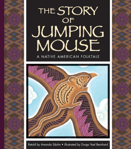 The Story of Jumping Mouse: A Native American Folktale (Folktales from Around the World) (The Mouse And The Frog Traditional Folktale)