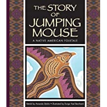 The Story of Jumping Mouse: A Native American Folktale (Folktales from Around the World)