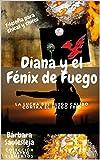Diana y el Fénix de Fuego, la lucha entre el Fuego Cálido y el Fuego Frío: Filosofía para chicas y chicos (2) (Spanish Edition)