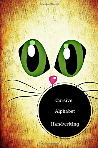 Read Online Cursive Alphabet Handwriting: Cursive Letters Worksheet. Handy 6 in by 9 in Notebook Journal . A B C in Uppercase &  Lower Case. Dotted, With Arrows And Plain PDF