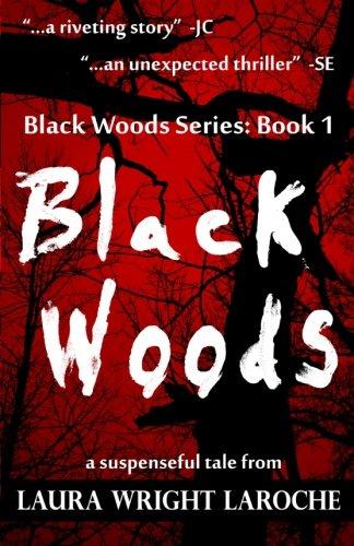 Black Woods: Black Woods Series Book 1 (Volume 1) PDF
