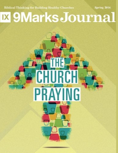 The Church Praying | 9Marks Journal: | 9Marks Journal