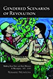 Gendered Scenarios of Revolution : Making New Men and New Women in Nicaragua, 1975-2000, Montoya, Rosario, 0816502412
