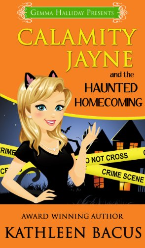 Calamity Jayne and the Haunted Homecoming (Calamity Jayne book #3) (Calamity Jayne Mysteries)