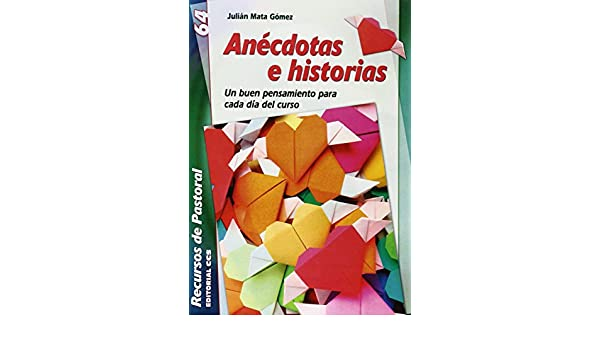 ANECDOTAS E HISTORIAS: Julián Mata Gómez: 9788490231999: Amazon.com: Books