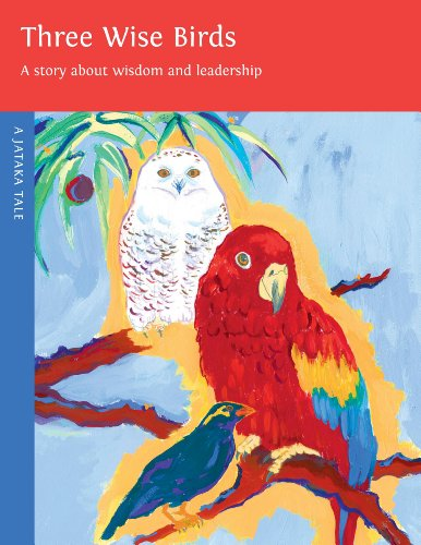Three Wise Birds: A Story About Wisdom and Leadership (Jataka Tales (Paperback))