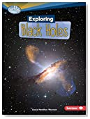 Exploring Black Holes (Searchlight Books ™ — What's Amazing about Space?)