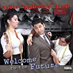 Welcome to the Future | Kabir Singh