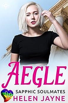 Aegle: Sapphic Soulmates by [Jayne, Helen]