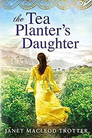 The Tea Planter's Daughter (The India Tea Boo