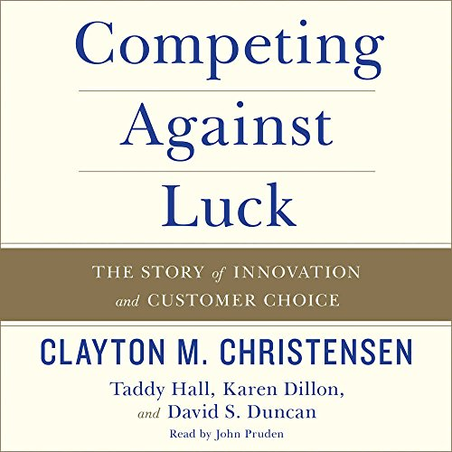 Competing Against Luck: The Story of Innovation and