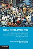 Global Justice, State Duties : The Extraterritorial Scope of Economic, Social, and Cultural Rights in International Law, , 1107429323
