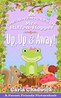 Up, Up and Away: The Adventures of Mrs. Hiffen-Hopper by [Chadwick, Carla]