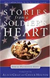 Stories from a Soldier's Heart, Alice Gray and Chuck Holton, 1590523075