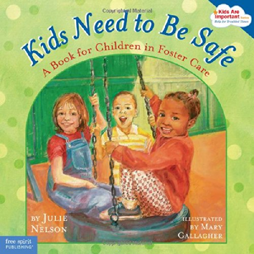 Kids Need to Be Safe: A Book for Children in Foster Care (Kids Are Important)...