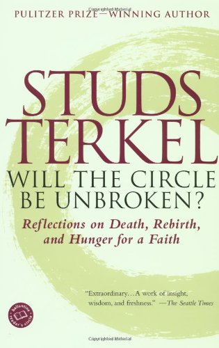 Cover of Will the Circle Be Unbroken?: Reflections on Death, Rebirth, and Hunger for a Faith (Ballantine Reader's Circle)