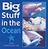 Big Stuff in the Ocean, John Christopher Fine and John Christophe Fine, 1555913571