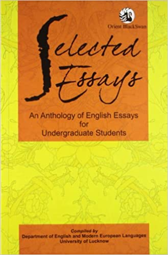 English Language Essay Selected Essays An Anthology Of English Essays For Undergraduate Students  Ashok Kumar  Amazoncom Books Business Communication Essay also Essay On Science And Society Selected Essays An Anthology Of English Essays For Undergraduate  Library Essay In English
