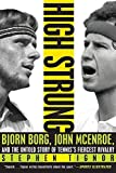 img - for High Strung: Bjorn Borg, John McEnroe, and the Untold Story of Tennis's Fiercest Rivalry by Stephen Tignor (2012-06-26) book / textbook / text book