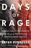 img - for Days of Rage: America's Radical Underground, the FBI, and the Forgotten Age of Revolutionary Violence by Bryan Burrough (2015-04-07) book / textbook / text book