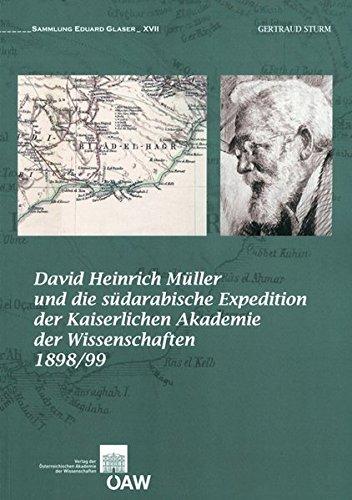 David Heinrich M|ller und die s|darabische Expedition der Kaiserlichen Akademie der Wissenschaften 1898/99: Eine wissenschaftsgeschichtliche ... Klasse) (German Edition)