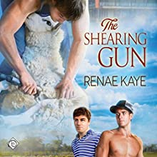 The Shearing Gun Audiobook by Renae Kaye Narrated by Dave Gillies