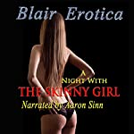 A Night with the Skinny Girl | Blair Erotica