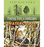 img - for [(Painting Trees and Landscapes in Watercolor )] [Author: Ted Kautzky] [Jun-2007] book / textbook / text book