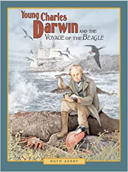 Young Charles Darwin and the Voyage of the Beagle: Ruth Ashby, Suzanne