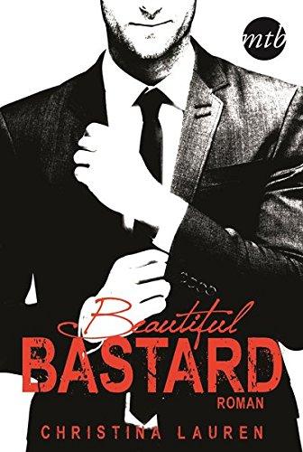 Beautiful Bastard (The Beautiful-Series) Broschiert – 11. August 2014 Christina Lauren Mette Friedrichs MIRA Taschenbuch 3956490541