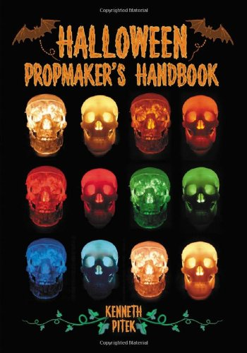 Halloween Propmaker's Handbook (Best Haunted House Decorations)