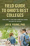Field Guide to Ohio's Best Colleges: Your Family's Trail Map from High School to a Best-Fit College