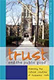 Trust and the Public Good 9780820486505