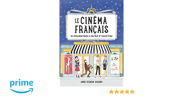 Le Cinema Francais: An Illustrated Guide to the Best of