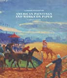 American Paintings and Works on Paper in the Barnes Foundation, Richard J. Wattenmaker, 0300158777