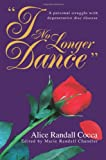 I No Longer Dance, Alice Cocca and Marie Chandler, 0595324835