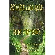 Activate Lion Mode (Feline Fury) (Volume 1)