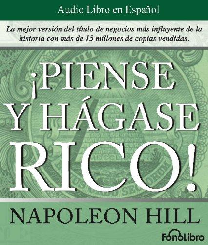 Piense y Hagase Rico / Think and Grow Rich (Spanish Edition) by FonoLibro Inc.