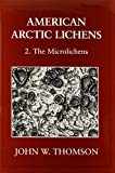 img - for 002: American Arctic Lichens: Volume 2. The Microlichens book / textbook / text book