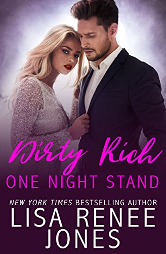 Book: Dirty Rich One Night Stand - a sexy standalone novel by Lisa Renee Jones
