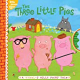 The Three Little Pigs: A Wheel-y Silly Fairy Tale (Little Simon Sillies)