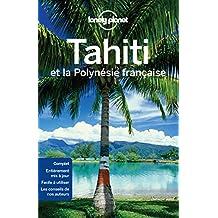 Tahiti: et la Polynésie française