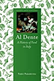 img - for Al Dente: A History of Food in Italy (Foods and Nations) book / textbook / text book