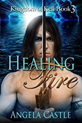 Healing Fire (Kingdom of Kell Book 3) (English Edition)
