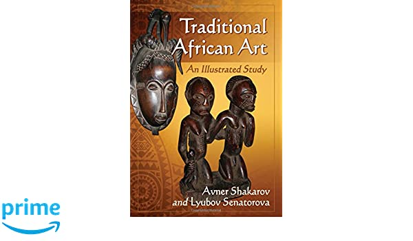 Traditional African art : an illustrated study
