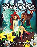 Forest Fairies Coloring Book: An Adult Coloring Book Featuring Beautiful Fairies, Magical Forest Scenes and Relaxing Plant and Flower Designs
