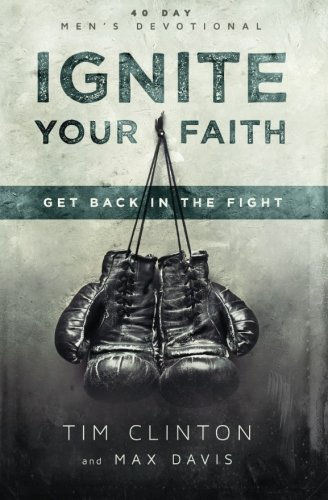 Ignite Your Faith: Get Back in the Fight (Wildfire - Lancaster Mall Pa In